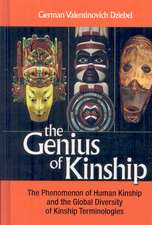 The Genius of Kinship:  The Phenomenon of Kinship and the Global Diversity of Kinship Terminologies