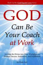 God Can Be Your Coach at Work