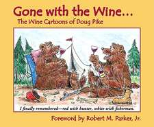 Gone with the Wine...:  The Wine Cartoons of Doug Pike