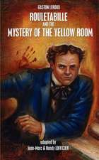 Rouletabille and the Mystery of the Yellow Room