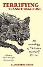 Terrifying Transformations:  An Anthology of Victorian Werewolf Fiction, 1838-1896