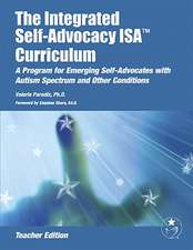 The Integrated Self-Advocacy ISA Curriculum:  A Program for Emerging Self-Advocates with Autism Spectrum and Other Conditions [With CDROM]