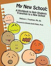 My New School:  A Workbook to Help Students Transition to a New School