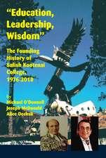 """Education, Leadership, Wisdom"": The Founding History of Salish Kootenai College, 1976-2010"