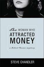 The Woman Who Attracted Money: a Robert Chance mystery