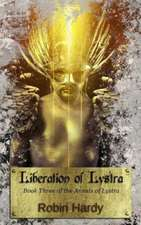 Liberation of Lystra:  Book Three of the Annals of Lystra