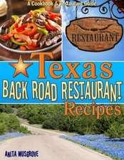 Texas Back Road Restaurant Recipes