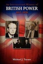 An International History of British Power, 1957-1970