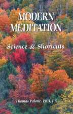 Modern Meditation: Science & Shortcuts