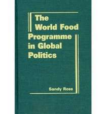 Ross, S:  The  World Food Programme in Global Politics