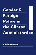 Gender & Foreign Policy in the Clinton Administration