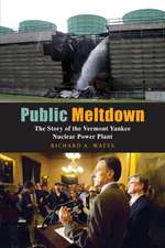 Public Meltdown:  The Story of the Vermont Yankee Nuclear Power Plant