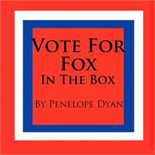 Vote for Fox---In the Box:  Going Whole Hog in a State of Wonder