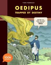 Oedipus: Trapped by Destiny: A TOON Graphic