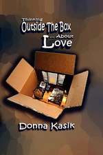Thinking Outside the Box... about Love:  By Any Means Necessary
