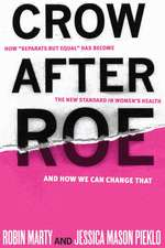 Crow After Roe: How Separate But Equal Has Become the New Standard in