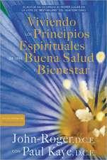 Viviendo los principios espirituales de una buena salud y bienestar