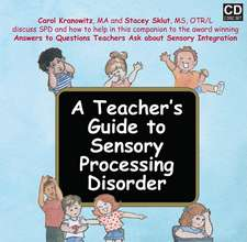 A Teacher's Guide to Sensory Processing Disorder