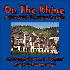 On the Rhine---A Kid's Guide to Cruising the Rhine:  The Secret Strategy That Built the Steelers Dynasty
