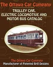 The Ottawa Car Company Trolley Car, Electric Locomotive and Motor Bus Catalog