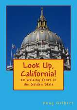 Look Up, California!:  20 Walking Tours in the Golden State