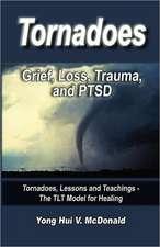 Tornados:  Grief, Loss, Trauma and Ptsd