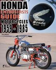Enthusiasts Guide:  Honda Motorcycles 1959-1985