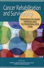 Cancer Rehabilitation and Survivorship:  Transdisciplinary Approaches to Personalized Care
