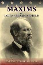 Maxims of James Abram Garfield