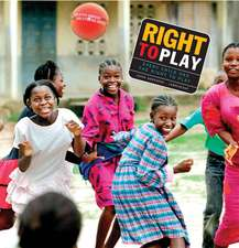 Right to Play:  Every Child Has the Right to Play