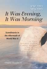 It Was Evening, It Was Morning: Scandinavia in the Aftermath of World War II