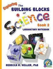 Exploring the Building Blocks of Science Book 2 Laboratory Notebook:  Student Text