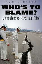 """Who's to Blame? Living Along Society's """"Fault"""" Line"""