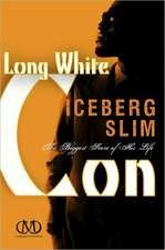 Long White Con:  The Biggest Score of His Life