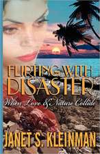 Flirting with Disaster:  When Love and Nature Collide