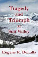 Tragedy and Triumph at Sun Valley:  1894