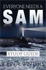 Everyone Needs a Sam Study Guide