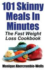 101 Skinny Meals in Minutes