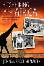 Hitchhiking Through Africa:  Two Radio/Television Reporters Explore Newly Independent African Colonies, 1966