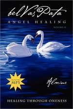 Belvaspata:  Angel Healing, Vol.2--Healing Through Oneness