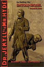 The Strange Case of Dr. Jekyll and Mr. Hyde - Including the Untold Sequel