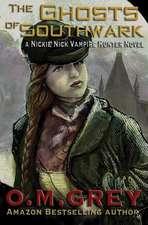The Ghosts of Southwark:  A Nickie Nick Vampire Hunter Novel