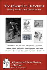 The Edwardian Detectives:  Literary Sleuths of the Edwardian Era