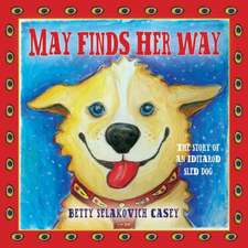 May Finds Her Way:  The Story of an Iditarod Sled Dog