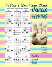 Fr Steve's Three-Finger-Chord Ukulele Hymns