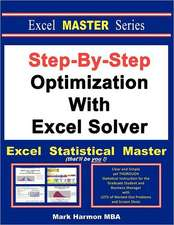 Step-By-Step Optimization with Excel Solver - The Excel Statistical Master:  Tobit, Judith, Esther, Ezra, Nehemiah, 1 and 2 Maccabees