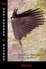 The Unkindness of Ravens: An Alternative Romance of the Late War