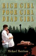 Rich Girl, Poor Girl, Dead Girl:  The Journals & Correspondence of a World War II Medic