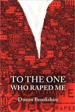 To the One Who Raped Me