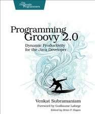 Programming Groovy 2.0